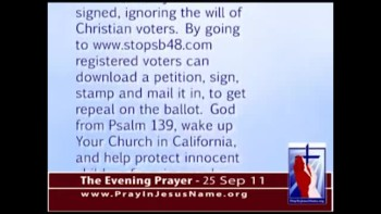 The Evening Prayer - 25 Sep 11 - Sign FREE California petition to STOP Homosexual Textbooks