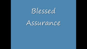 """""""Blessed Assurance"""" by Joe"""