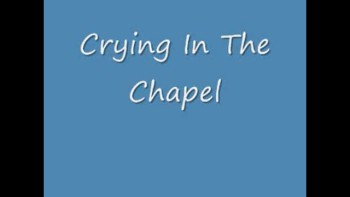 """""""Crying In The Chapel"""" by Joe"""