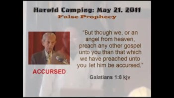 Harold Camping 2011 False Prophecies