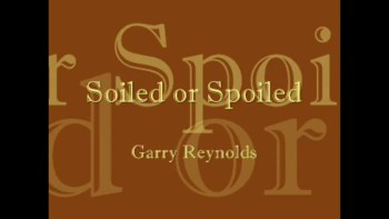 Soiled or Spoiled by Garry Reynolds
