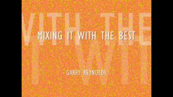 Mixing it with the Best by Garry Reynolds