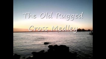 The Old Rugged Cross Medly by Joe
