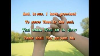 O Jesus, I Have Promised