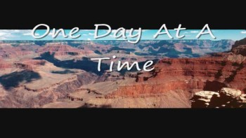 """""""One Day At A Time"""" by Joe"""