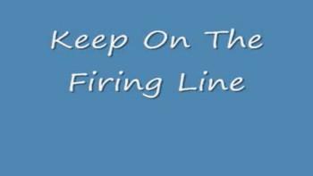 """""""Keep On The Firing Line"""" by Joe"""