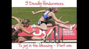 5 Deadly Hindrances