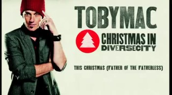 TobyMac featuring Nirva Ready - This Christmas (Father of the Fatherless)