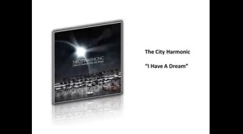 The City Harmonic (I have a Dream)