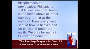 "The Evening Prayer -  16 Dec 11 - Pakistan Bans, then Unbans ""Jesus"" from Cell Phone Texting"