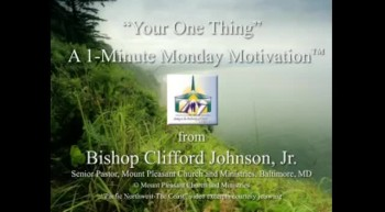 Your One Thing: A 1-Minute Monday Motivation from Bishop Clifford Johnson, Jr.