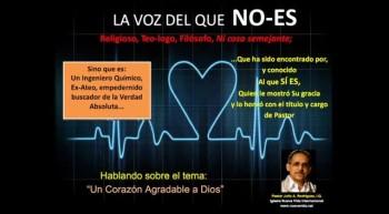 Un corazón agradable a Dios.  Pastor Julio Rodriguez. La voz del que No Es