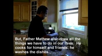 True Life:  A day with Father Mathew