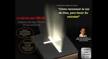 Cómo reconocer la voz de Dios, para hacer Su voluntad.  Pastor Julio Rodriguez. La voz del que no es
