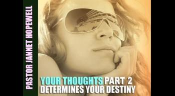 Your Thought Determine Your Destiny Part 2