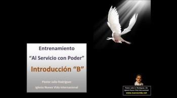 Introducción - B.  Entrenamiento al servicio con poder. Pastor Julio Rodriguez. La voz del que no es. Iglesia Nueva Vida