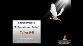 Taller 9-B. Entrenamiento al servicio con poder. Pastor Julio Rodriguez. La voz del que no es. Iglesia Nueva Vida