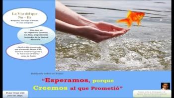 Esperamos, porque Creemos al que Prometió. Pastor Julio Rodríguez, Iglesia Nueva Vida, La voz del que no es