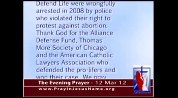 The Evening Prayer - 12 Mar 12 - Victory! MD: Pro-Life Group Wins $385,000 for Unlawful Arrests