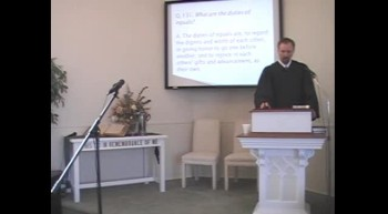 """Catechism: """"The Duties of Equality,"""" R. Scott MacLaren, First OPC Perkasie PA 3/11/2012"""
