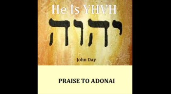 PRAISE TO ADONAI-Written and sung by John Day
