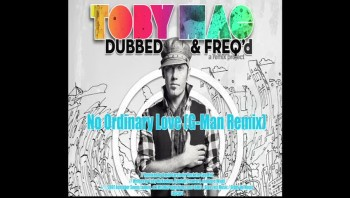 tobyMac - No Ordinary Love (G-Man Remix) [Official Lyric Video]