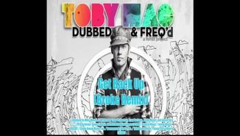 tobyMac - Get Back Up (Broke Remix) [Official Lyric Video]