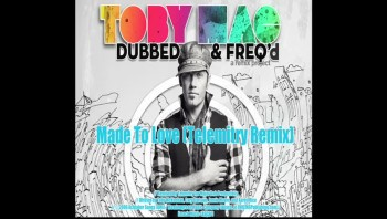 tobyMac - Made to Love (Telemitry Remix) [Official Lyric Video]