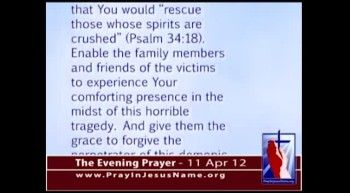 The Evening Prayer - 11 Apr 12 - Gunman kills 7 at Christian University in California