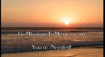 Ministry Offering Mission Trips to Mexico - GoMissionsToMexico.com Ministries