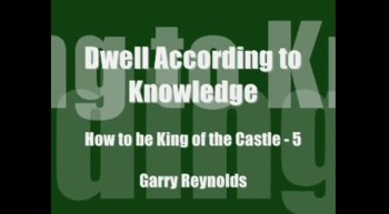 Dwell According to Knowledge/Understanding