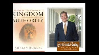 Strength Through Authority - Dr. Adrian Rogers (Part 2 of Kingdom Authority series)
