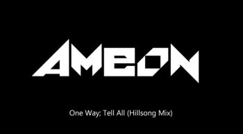 One Way; Tell All. (Hillsong mash-up)