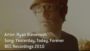 Ryan Stevenson - Yesterday, Today, Forever (Slideshow with Lyrics)
