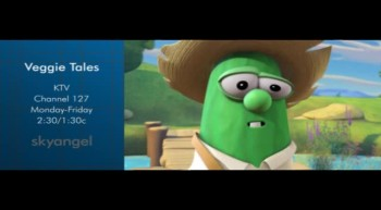 Veggie Tales every day!