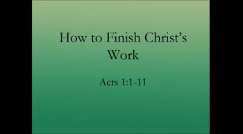 How to Finish Christ's Work