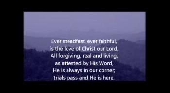 Ever Steadfast, Ever Faithful