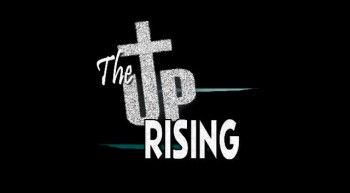 The Up Rising