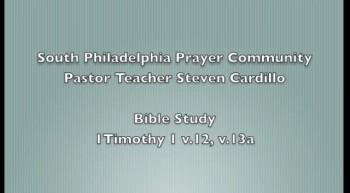 SPPC Bible Study - 1 Timothy 1 v.12, 13a