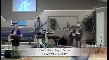 I Give You Glory - CAG Worship Team