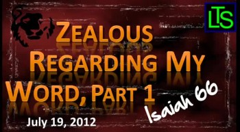 Zealous For My Word, Part 1