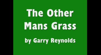 The Other Mans Grass by Garry Reynolds