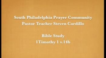 SPPC Bible Study - 1 Timothy 1 v.14b