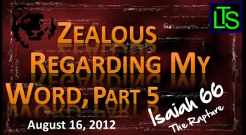 Zealous For My Word, Part 5