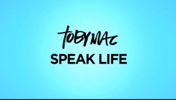 TobyMac - Speak Life (Official Lyric Video)