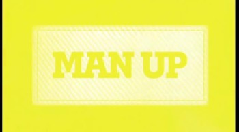 Men, Man Up!