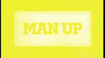 Men, Man Up!