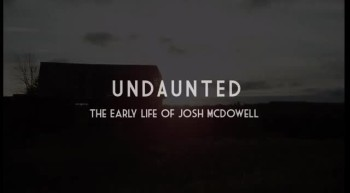 Undaunted: The Early Life of Josh McDowell - Official Movie Trailer