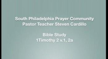 SPPC Bible Study: 1 Timothy 2, v1  v2a