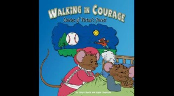 Walking in Courage- Stories of Virtue's Forest